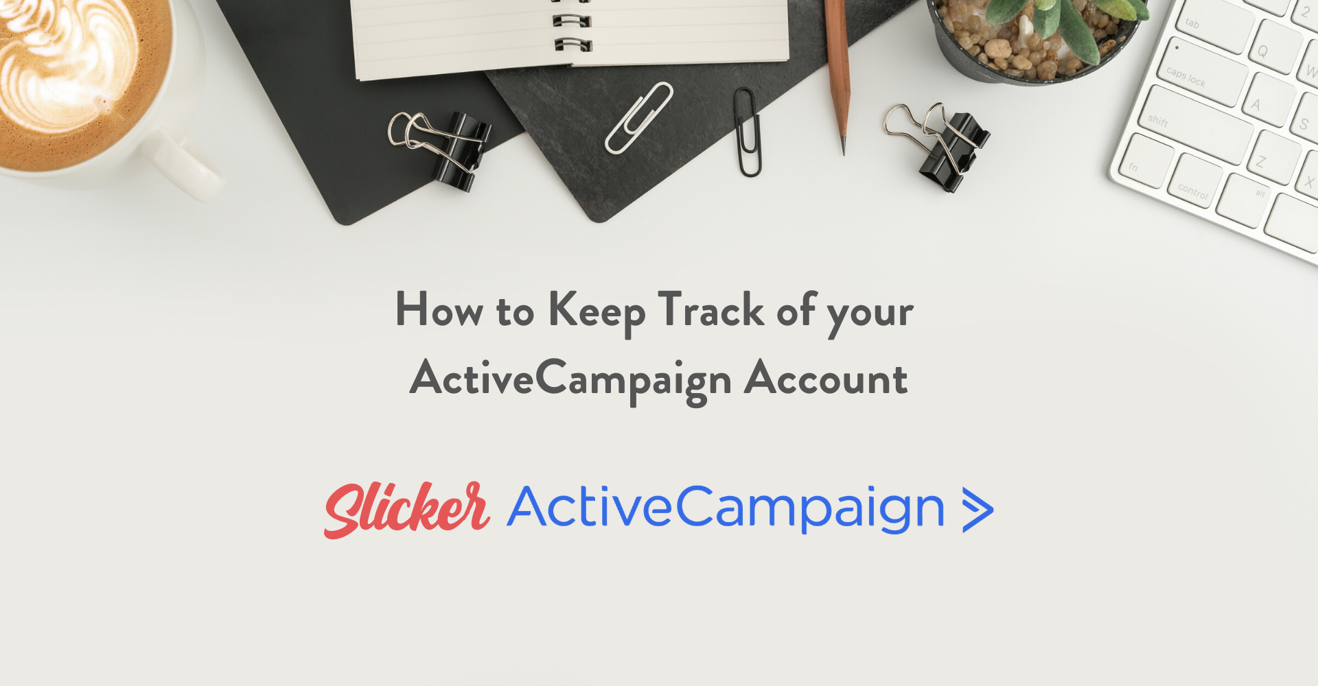 How to keep track of your ActiveCampaign account - with Kay Peacey of Slick Business
