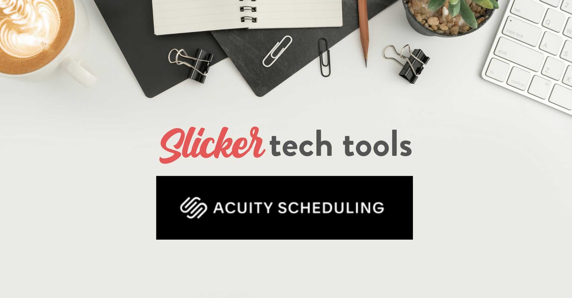 Acuity Scheduling - Slicker Tech Tools with Kay Peacey
