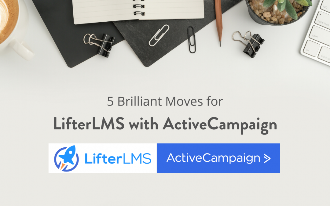 5 Brilliant Moves for LifterLMS with ActiveCampaign
