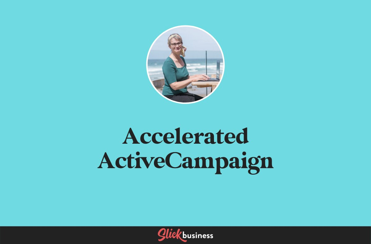 Accelerated ActiveCampaign with Kay Peacey of Slick Business